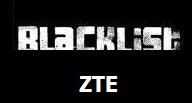 Blacklist phone ZTE 10